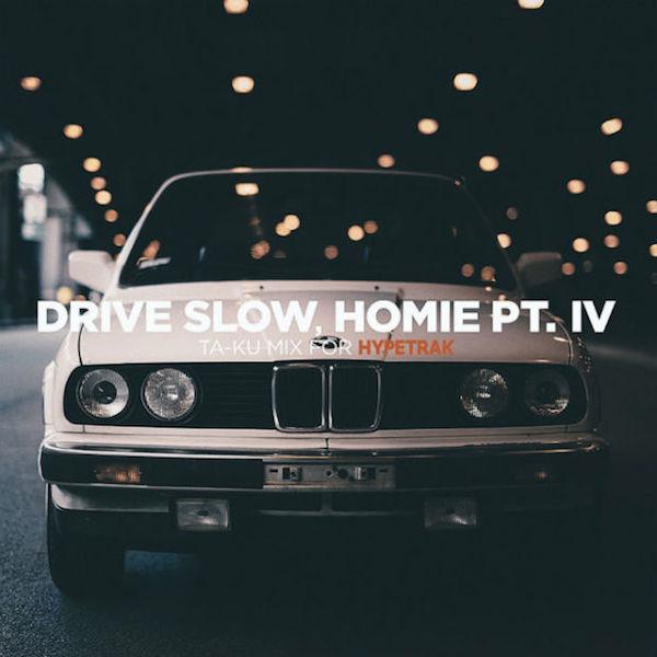ta-ku-drive-slow-homie-pt-iv_cover