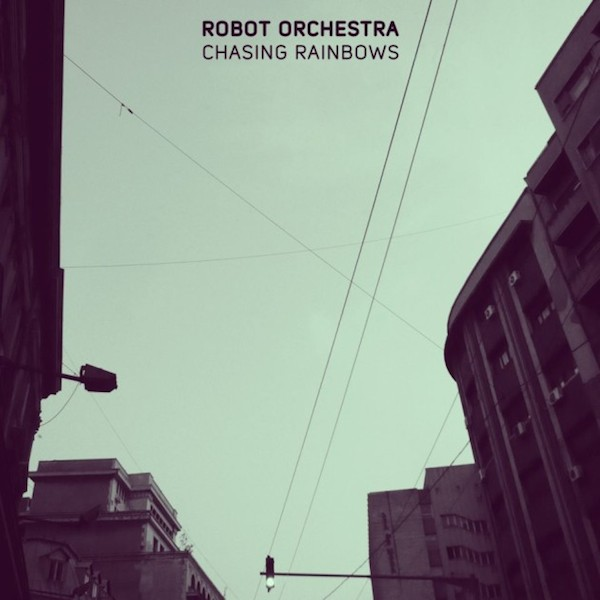 Robot-Orchestra-Chasing-Rainbows-Cover