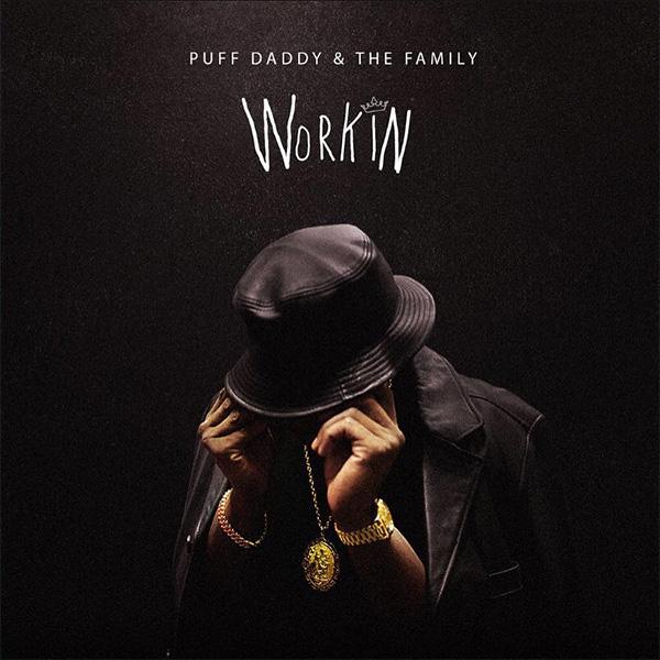 puff-daddy-family-travis-scott-big-sean-workin_WHUDAT