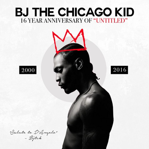BJ The Chicago Kid Untitled Tribute