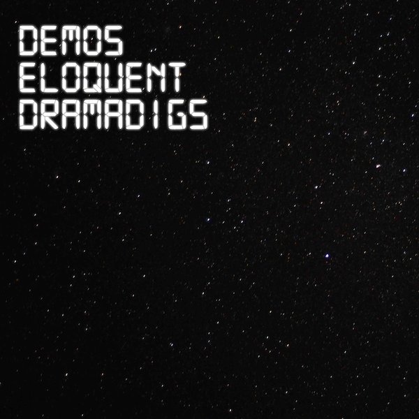 Eloquent Dramadigs Demos Cover