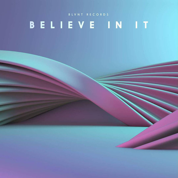 BLVNT Records Believe In It Cover WHUDAT