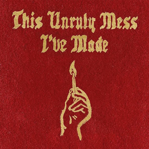Macklemore Ryan Lewis This Unruly Mess Ive Made Cover WHUDAT