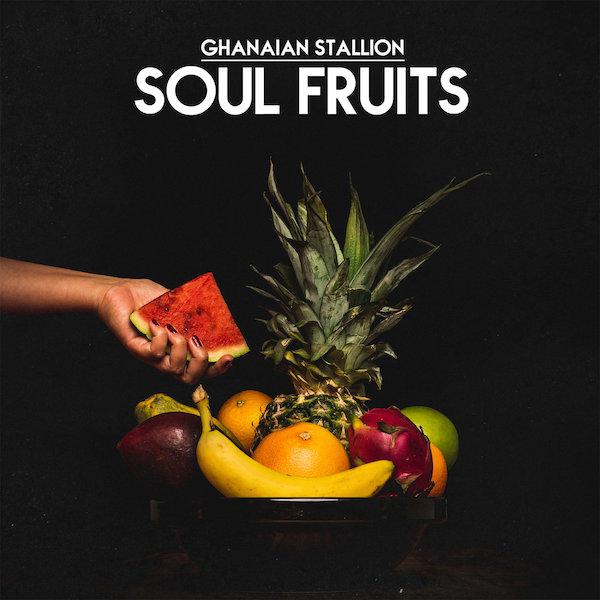 Ghanaian Stallion Soul Fruits Cover WHUDAT