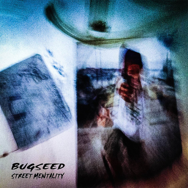 bugseed Street Mentality Cover WHUDAT