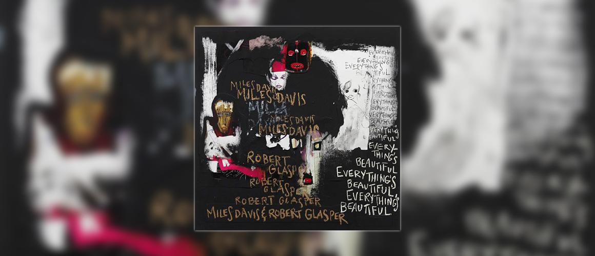 Robert Glasper Miles Davis Maiysha So Long Erykah Badu BB WHUDAT