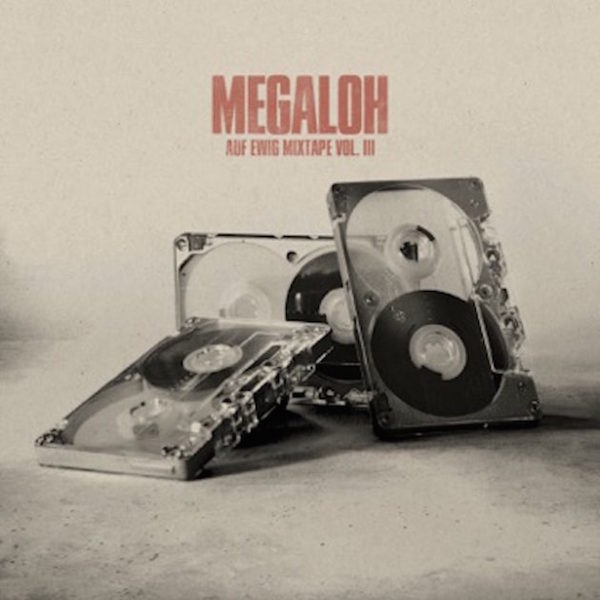 Megaloh Auf Ewig III Mixtape Cover WHUDAT