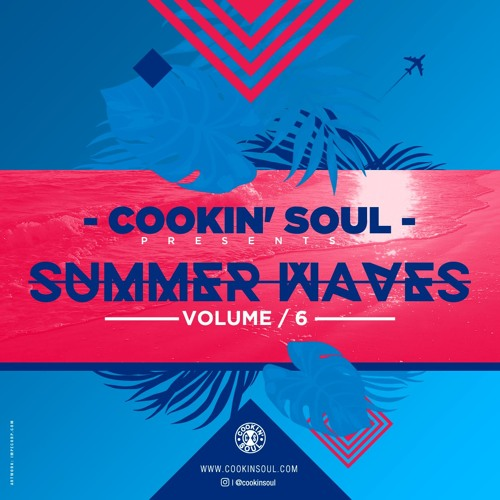 Cookin Soul Summer Waves Vol 6 Cover WHUDAT