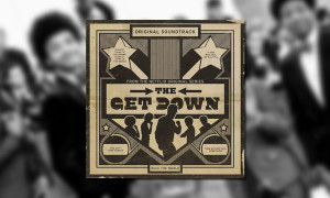 The Get Down Trailer Soundtrack 00bb WHUDAT