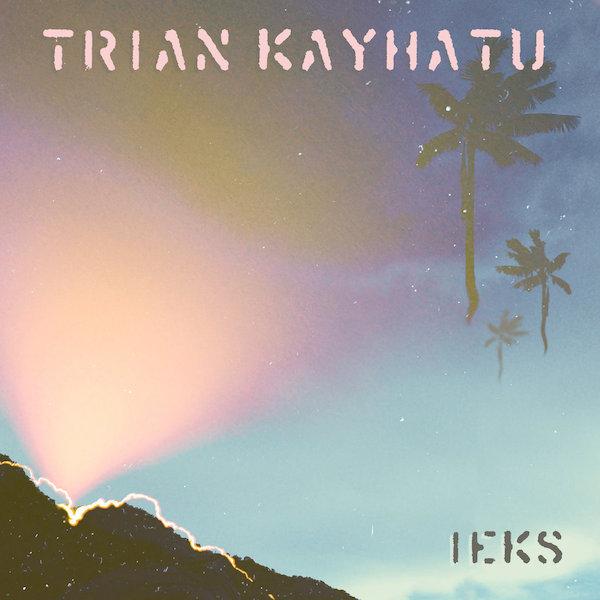 trian-kayhatu-ieks-cover-whudat