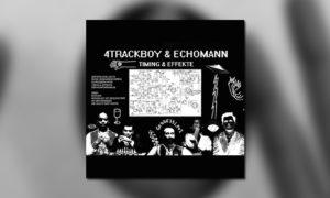 4trackboy-und-echomann-timing-effekte-bb-whudat