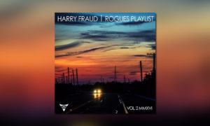 Harry Fraud Rogues Playlist 2 BB WHUDAT