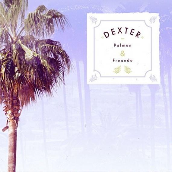 Dexter-Palmen-Freunde-Cover_01