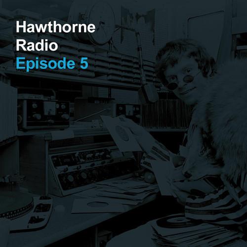 Hawthorne-Radio-Episode-5