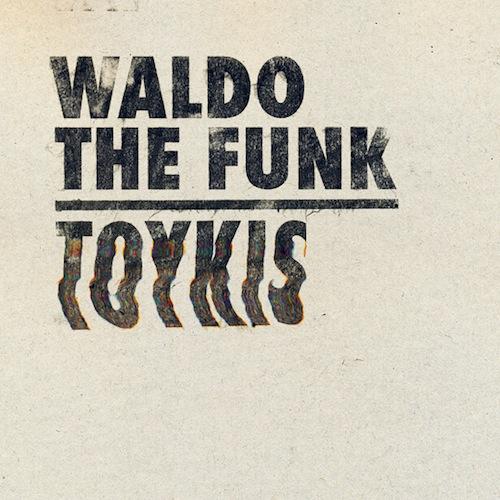 Waldo_The_Funk-Toykis_Remixed