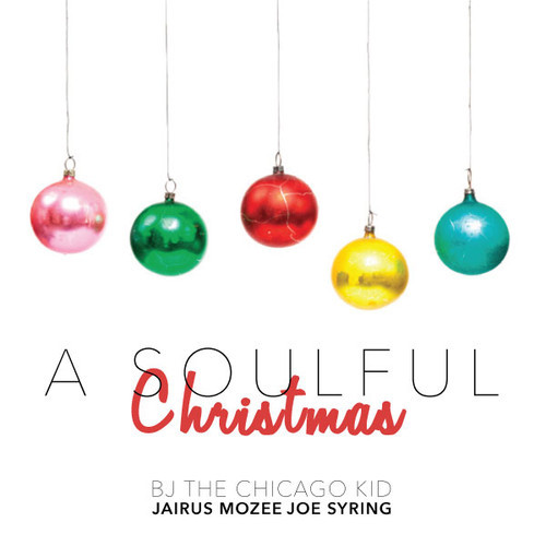 A Soulful Christmas Bj The Chicago Kid