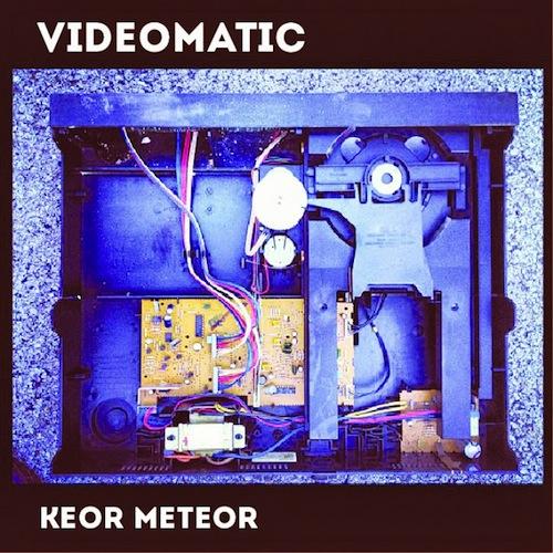 keor_meteor_videomatic_cover