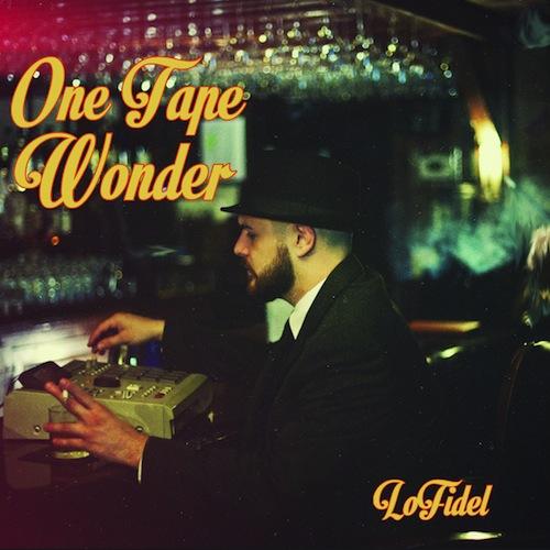 lo_fidel_one_tape_wonder