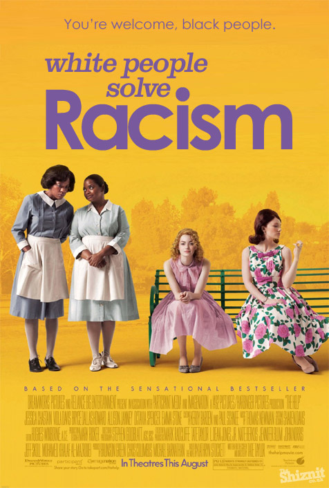 Honest Movie Posters - The Help White People