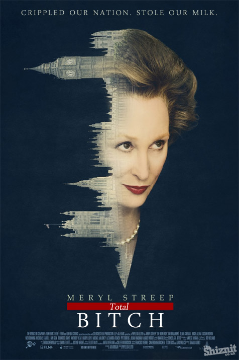 Honest Movie Posters - The Iron Lady Total Bitch