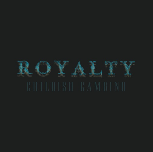 Royalty Childish Gambino