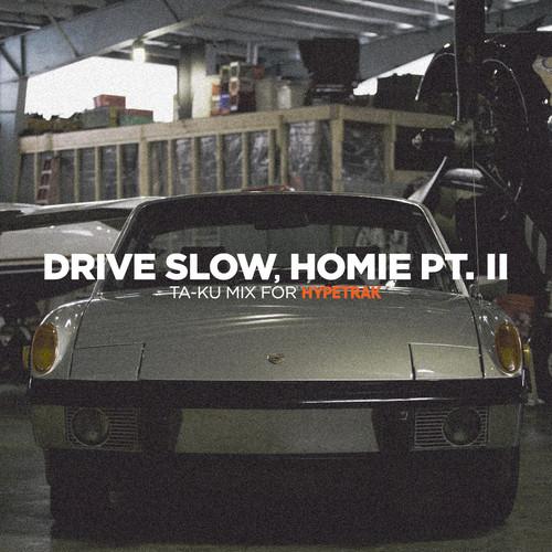 ta-ku_drive slow homie pt2_mixtape
